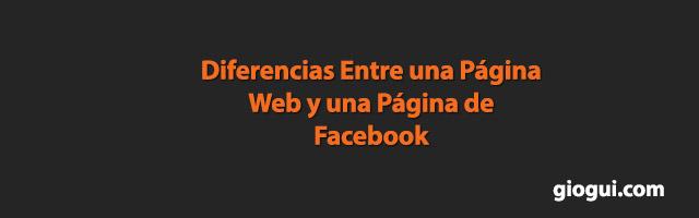 Diferencias Entre Una Página Web y una Página de Facebook   Giogui Soluciones en Línea